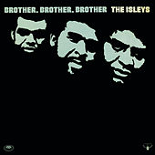 Play & Download Brother, Brother, Brother by The Isley Brothers | Napster