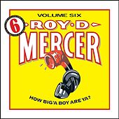 How Big'a Boy Are Ya? Vol. 6 by Roy D. Mercer