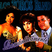 Play & Download Romanticamente by Los Toros Band | Napster