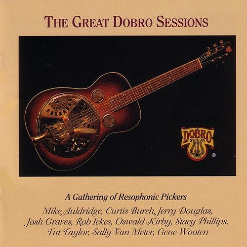 Play & Download Great Dobro Sessions by Various Artists | Napster