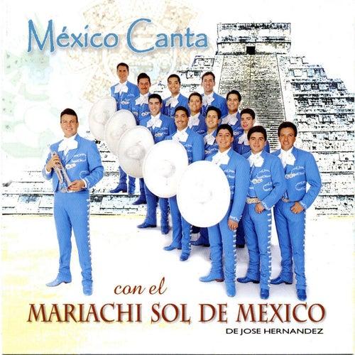 Play & Download Mexico Canta con el Mariachi Sol de Mexico by Mariachi Sol De Mexico | Napster