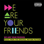Play & Download We Are Your Friends by Various Artists | Napster