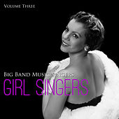 Big Band Music Singers: Girl Singers, Vol. 3 by Various Artists