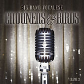 Play & Download Big Band Music Vocalese: Crooners and Birds, Vol. 3 by Various Artists | Napster