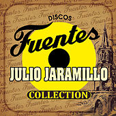 Play & Download Discos Fuentes Collection by Julio Jaramillo | Napster