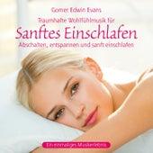 Sanftes Einschlafen: Traumhafte Wohlfühlmusik by Gomer Edwin Evans