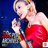Play & Download 50s Pop Archives, Vol. 1 by Various Artists | Napster