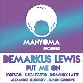Play & Download Put Me On by Demarkus Lewis | Napster