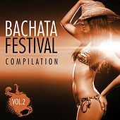 Play & Download Bachata Festival Compilation, Vol. 2 - EP by Various Artists | Napster