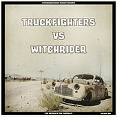 Play & Download Truckfighters vs Witchrider by Various Artists | Napster