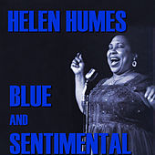 Play & Download Blue And Sentimental by Helen Humes | Napster