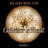Big Band Music Club: Collector's Vault, Vol. 1 by Various Artists
