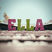 Ella - Single by Dylan Dunlap