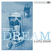 Dream a Little Dream by Pink Martini