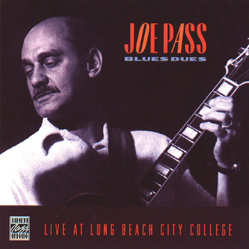 Play & Download Blues Dues-Live At Long Beach City College by Joe Pass | Napster
