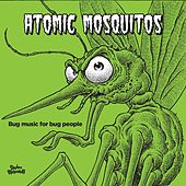 Bug Music for Bug People by Atomic Mosquitos
