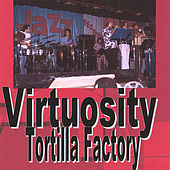 Play & Download Virtuosity by Tortilla Factory | Napster