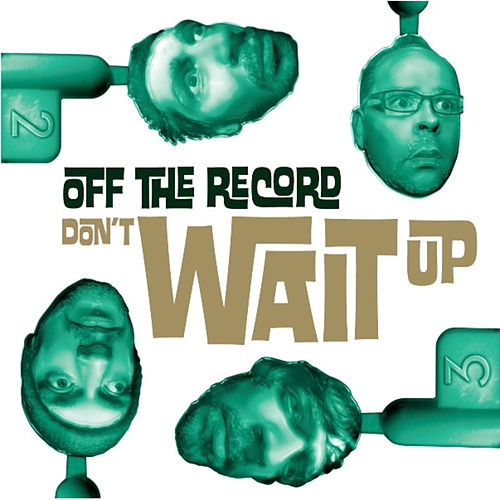 Play & Download Don't Wait Up by Off the Record | Napster