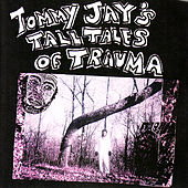 Tom's Tall Tales of Trauma by Tommy Jay
