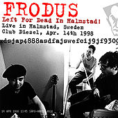 Left for Dead In Halmstad (Live 04/14/98) by Frodus