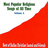 Most Popular Religious Songs Of All Time Vol. 4 by Various Artists
