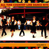 Play & Download All-Time Country Line Dance Hits - Vol. 5 by Country Dance Kings | Napster