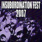 Play & Download Insubordination Fest 2007 by Various Artists | Napster