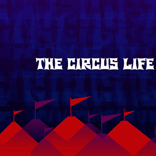 Play & Download The Circus Life by Munchkin Music | Napster