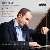 Play & Download Brahms: Paganini Variations & Liszt: Various Piano Works by Alexander Gavrylyuk | Napster