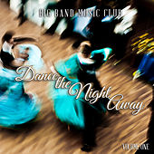 Big Band Music Club: Dance the Night Away, Vol. 1 by Various Artists