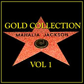 Gold Collection Vol.1 by Mahalia Jackson