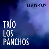 Play & Download Amor by Trío Los Panchos | Napster