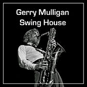 Swing House by Gerry Mulligan