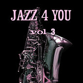 Play & Download Jazz 4 You Vol.3 by Various Artists | Napster