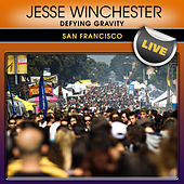 Play & Download Defying Gravity: San Francisco Live by Jesse Winchester | Napster