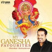 Play & Download My Ganesha Favourites - Shankar Mahadevan by Shankar Mahadevan | Napster