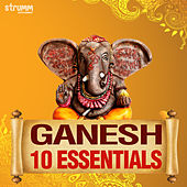 Play & Download Ganesh - 10 Essentials by Various Artists | Napster