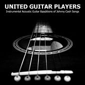 Play & Download Instrumental Acoustic Guitar Renditions of Johnny Cash Songs by United Guitar Players | Napster