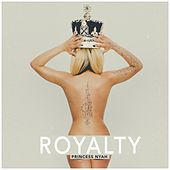 Play & Download Royalty by Princess Nyah | Napster