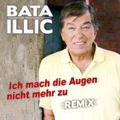 Play & Download Ich mach die Augen nicht mehr zu (Remix) by Bata Illic | Napster