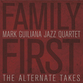 Family First (The Alternate Takes) by Mark Guiliana Jazz Quartet