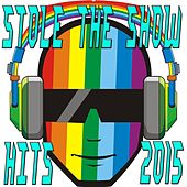 Play & Download Stole The Show Hits 2015 by Various Artists | Napster
