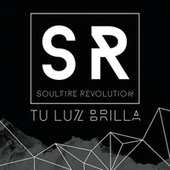 Play & Download Tu Luz Brilla by Soulfire Revolution | Napster