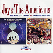 Play & Download Sands Of Time/Wax Museum by Jay & The Americans | Napster