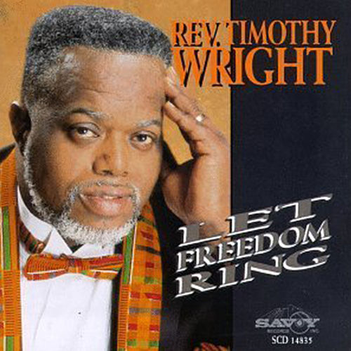 Play & Download Let Freedom Ring by Rev. Timothy Wright | Napster