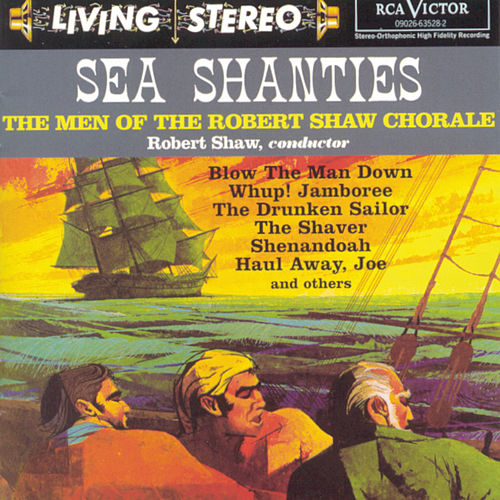 Play & Download Sea Shanties by Robert Shaw Chorale | Napster