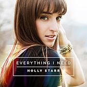 Play & Download Everything I Need by Holly Starr | Napster