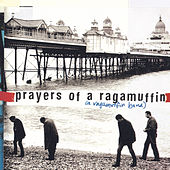 Prayers Of A Ragamuffin by A Ragamuffin Band