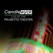 Live At the Palmetto Theater by Candlewyck