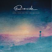 Play & Download Love, Fear and the Time Machine by Riverside | Napster